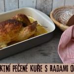 Pečené kuře – paráda s minimem námahy